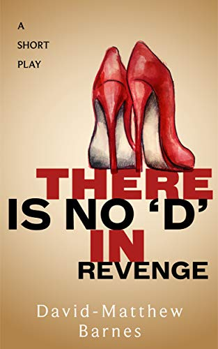 cover for play There is No 'D' in Revenge by David-Matthew Barnes features a pair of red stilettos on a tan background